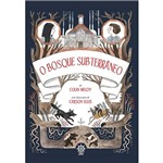 Livro - o Bosque Subterrâneo (volume 2)