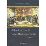 Livro - o Brasil e a Crise Antigo Regime Portugues (1788-1822)