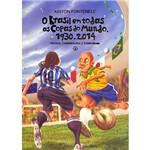 Livro - o Brasil em Todas as Copas do Mundo: História, Curiosidades e Estatísticas - 1930-2014