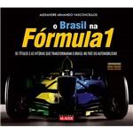 Livro - o Brasil na Fórmula 1: os Títulos e as Vitórias que Transformaram o Brasil no País do Automobilismo