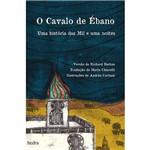 Livro - o Cavalo de Ébano: uma História das Mil e uma Noites