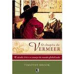 Livro - o Chapéu de Vermeer: o Século XVII e o Começo do Mundo Globalizado