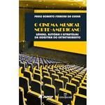 Livro - o Cinema Musical Norte-Americano: Gênero, História e Estratégias da Indústria do Entretenimento