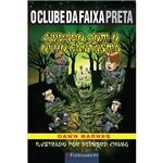 Livro - o Clube da Faixa Preta: Cuidado com o Olho Fantasma