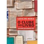 Livro - o Clube do Livro: Ser Leitor, que Diferanca Faz?