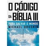 Livro - o Código da Bíblia III: para Salvar o Mundo