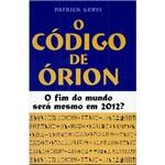 Livro - o Código de Órion: o Fim do Mundo Será Mesmo em 2012?