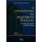 Livro - o Contraditório no Inquérito Policial: à Luz dos Princípios Constitucionais
