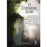 Livro - o Cozinheiro do Rei: as Aventuras e Desventuras de Pedro Karaí Raposo Entre o Rio de Contas e a Corte, de 1773 à 1823