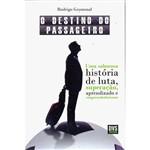 Livro - o Destino do Passageiro: uma Saborosa História de Luta, Superação, Aprendizado e Empreendedorismo