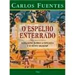 Livro - o Espelho Enterrado: Reflexões Sobre a Espanha e o Novo Mundo