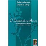 Livro - o Essencial no Amor: as Diferentes Faces da Experiência Amorosa