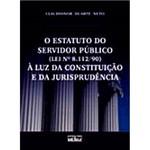Livro - o Estatuto do Servidor Público (Lei Nº 8.112/90): à Luz da Constituição e da Jurisprudência