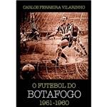 Livro - o Futebol do Botafogo: 1951-1960