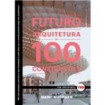 Livro - o Futuro da Arquitetura em 100 Construções