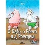 Livro - o Gato, o Porco e a Porcaria