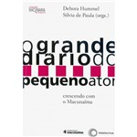 Livro - o Grande Diário do Pequeno Ator: Crescendo com o Macunaíma - Coleção Macunaíma no Palco