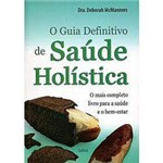 Livro - o Guia Definitivo de Saúde Holística