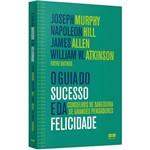 Livro - o Guia do Sucesso e da Felicidade: Conselhos de Sabedoria de Grandes Pensadores