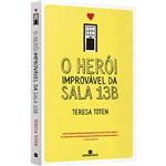 Livro - o Herói Improvável da Sala 13b