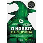 Livro - o Hobbit e a Filosofia: para Quando Você Tiver Perdido Seus Anões Seu Mago e Seu Caminho