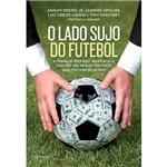 Livro - o Lado Sujo do Futebol
