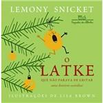 Livro - o Latke que não Parava de Gritar: uma História Natalina