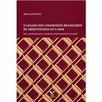 Livro - o Legado dos Congressos Brasil de Arquivologia (1972-2000)