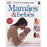 Livro - o Livro Completo para Mamães & Bebês
