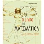Livro - o Livro da Matemática: de Pitágoras à 57ª Dimensão, 250 Marcos da História da Matemática