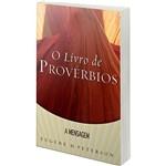 Livro - o Livro de Provérbios: Série a Mensagem