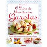 Livro - o Livro de Receitas das Garotas: Pratos Deliciosos para Meninas Maravilhosas