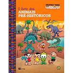 Livro - o Livro dos Animais Pré-Históricos