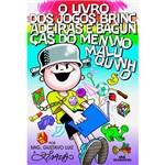 Livro - o Livro dos Jogos, Brincadeiras e Bagunças do Menino Maluquinho