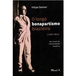 Livro - o Longo Bonapartismo Brasileiro