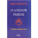 Livro - o Louvor Perene: Introdução à Liturgia das Horas