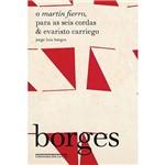 Livro - o Martín Fierro, para as Seis Cordas & Evaristo Carriego