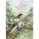 Livro - o Menino que Queria Ser Árvore