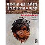 Livro - o Menino que Sonhava Transformar o Mundo