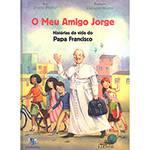Livro - o Meu Amigo Jorge: Histórias da Vida do Papa Francisco