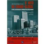 Livro - o Mito da Cidade Global: o Papel da Ideologia na Produção do Espaço Urbano