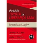 Livro - o Modelo Toyota de Liderança Lean: Como Conquistar e Manter a Excelência Pelo Desenvolvimento de Lideranças