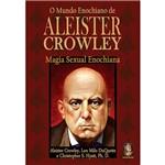 Livro - o Mundo Enochiano de Aleister Crowley: Magia Sexual Enochiana