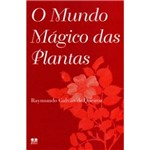 Livro - o Mundo Mágico das Plantas