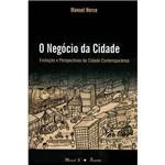 Livro - o Negócio da Cidade : Evolução e Perspectivas da Cidade Contemporânea
