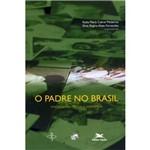 Livro - o Padre no Brasil: Interpelações, Dilemas e Esperanças