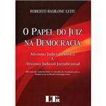 Livro - o Papel do Juiz na Democracia: Ativismo Judicial Político X Ativismo Judicial Jurisdicional