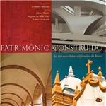 Livro - o Patrimônio Construído: as 110 Mais Belas Edificações do Brasil