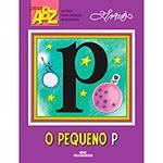 Livro - o Pequeno P - Coleção ABZ
