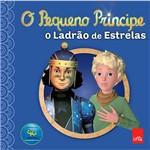 Livro - o Pequeno Príncipe: o Ladrão de Estrelas